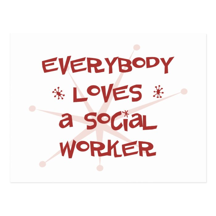 Everybody Loves A Social Worker Postcard