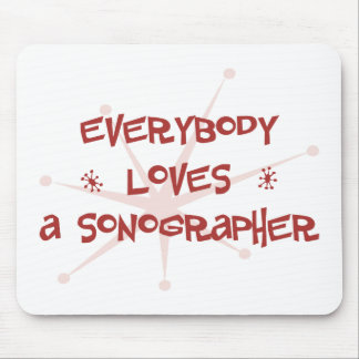 Everybody Loves A Sonographer Mouse Pad