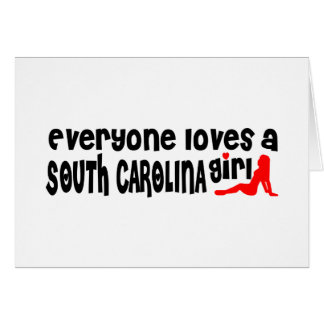 Everybody loves a South Carolina Girl Greeting Card