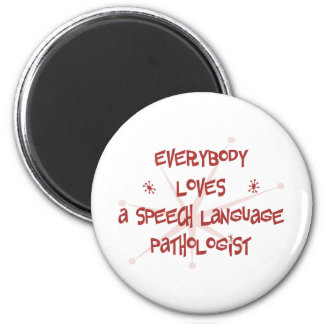 Everybody Loves A Speech Language Pathologist 2 Inch Round Magnet