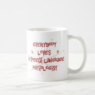 Everybody Loves A Speech Language Pathologist Mugs