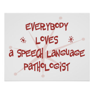 Everybody Loves A Speech Language Pathologist Poster