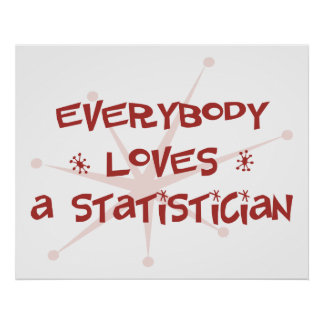 Everybody Loves A Statistician Poster