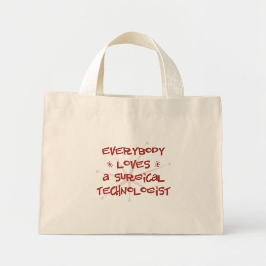 Everybody Loves A Surgical Technologist Mini Tote Bag