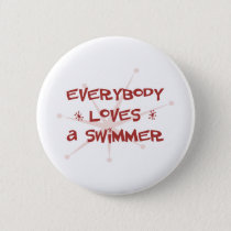 Everybody Loves A Swimmer Pinback Button