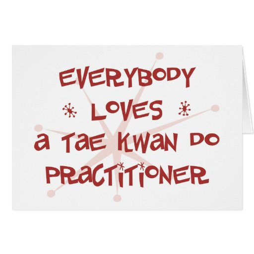Everybody Loves A Tae Kwan Do Practitioner Cards