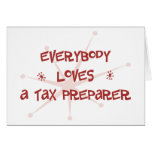Everybody Loves A Tax Preparer Greeting Cards