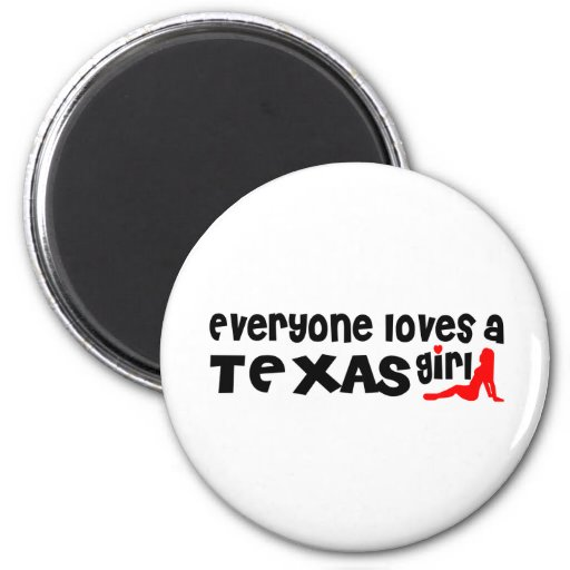 Everybody loves a Texas Girl 2 Inch Round Magnet