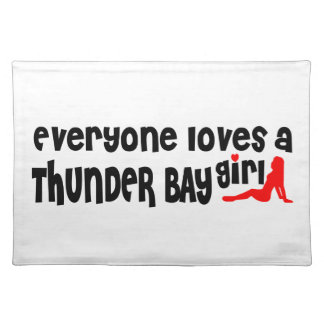 Everybody loves a Thunder Bay Girl Placemat