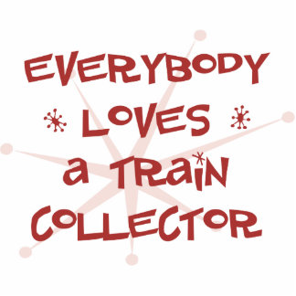 Everybody Loves A Train Collector Photo Sculpture Ornament