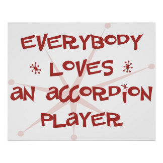 Everybody Loves An Accordion Player Posters