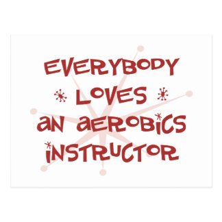 Everybody Loves An Aerobics Instructor Postcard