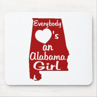 Everybody Loves an Alabama Girl Mouse Pad