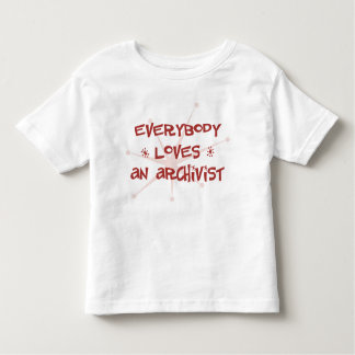 Everybody Loves An Archivist Toddler T-shirt