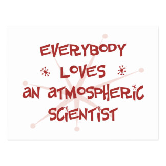 Everybody Loves An Atmospheric Scientist Postcard