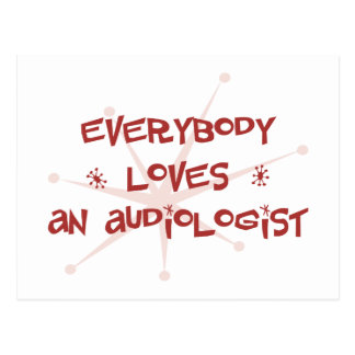 Everybody Loves An Audiologist Postcard