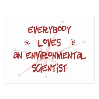 Everybody Loves An Environmental Scientist Postcard