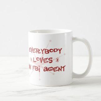 Everybody Loves An FBI Agent Coffee Mug