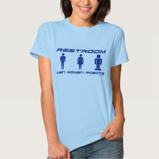 Everybody Loves Robots Restroom Woman's Shirt