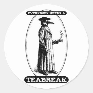Everybody Needs A Teabreak Classic Round Sticker