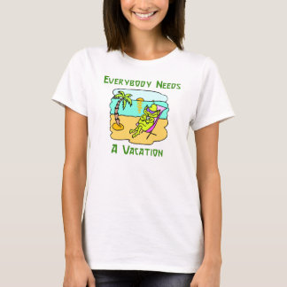 Everybody Needs A Vacation Womens T-Shirt