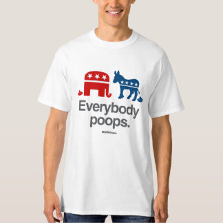 EVERYBODY POOPS POLITICAL Politiclothes Humor -.pn T-Shirt