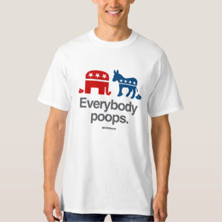 EVERYBODY POOPS POLITICAL T-Shirt