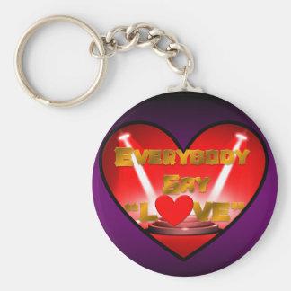 "Everybody Say ""Love"" Keychain"