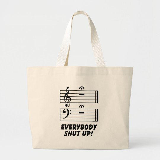 Everybody Shut Up! Large Tote Bag