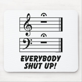 Everybody Shut Up! Mouse Pad