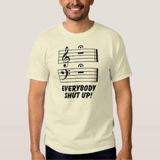 Everybody Shut Up! T Shirt