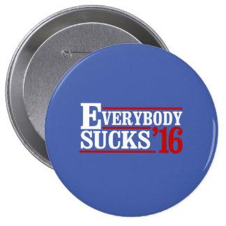 Everybody Sucks 2016 -- -  Pinback Button