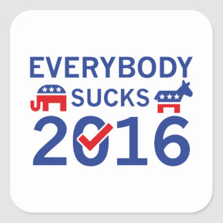 Everybody Sucks 2016 Square Sticker