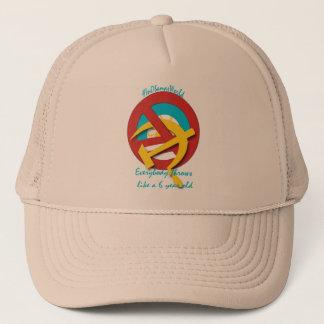 Everybody throws like a 6 yr old trucker hat