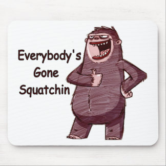 EVERYBODY'S GONE SQUATCHIN - Funny Bigfoot Logo Mousepad