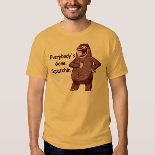 EVERYBODY'S GONE SQUATCHIN - Funny Bigfoot Logo T-Shirt