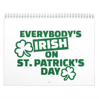 Everybody's irish on St. Patrick's day Calendars