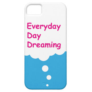 Everyday Day Dreaming Funny iPhone 5 Case