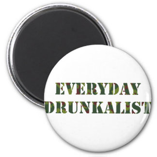 Everyday Drunkalist Magnet