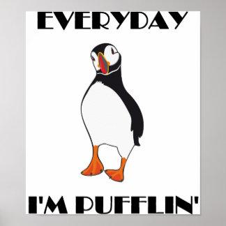 Everyday I m Pufflin Puffin Bird Print