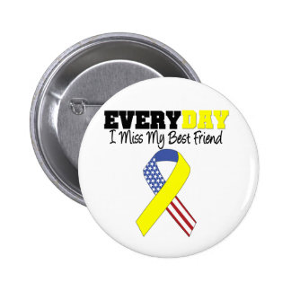 Everyday I Miss My Best Friend Military Button