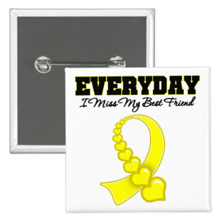 Everyday I Miss My Best Friend Military Pinback Button