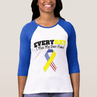 Everyday I Miss My Best Friend Military T-Shirt