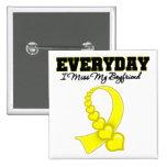 Everyday I Miss My Boyfriend Military Pins