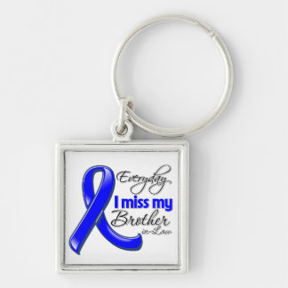 Everyday I Miss My Brother-in-Law Colon Cancer Key Chains
