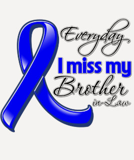 Everyday I Miss My Brother-in-Law Colon Cancer T-shirts