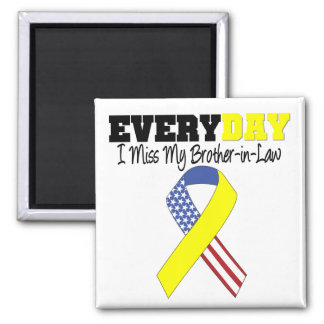 Everyday I Miss My Brother-in-Law Military Magnet
