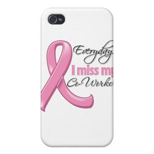 Everyday I Miss My Co-Worker Breast Cancer iPhone 4 Covers | Zazzle