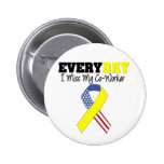 Everyday I Miss My Co-Worker Military Pin