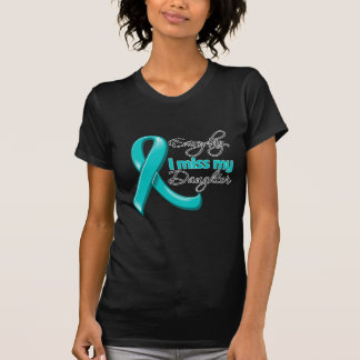 Everyday I Miss My Daughter Ovarian Cancer T-Shirt